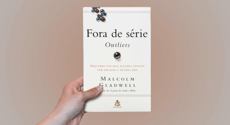 """""""Fora de Série – Outliers"""", de Malcolm Gladwell"""