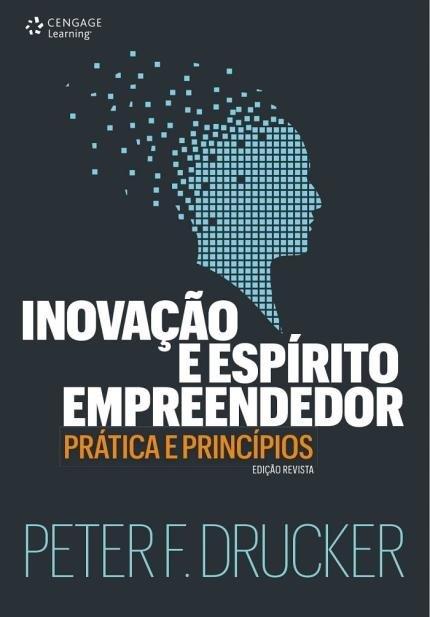 """""""Inovação e Espirito Empreendedor Prática e Princípios"""", de Peter Drucker"""