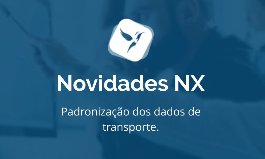 Melhorias NX: Padronização dos dados de transporte.