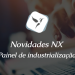 Novidades NX: Industrialização.