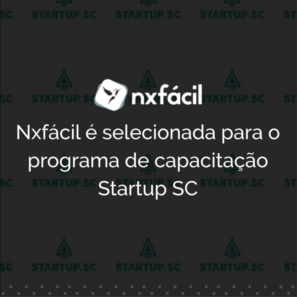 Nxfácil é selecionada para o programa de capacitação Startup SC