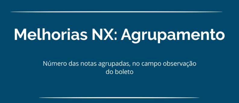Melhorias NX: Número das notas no agrupamento.