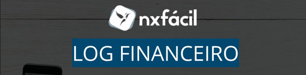 Melhorias Nx – Log Financeiro