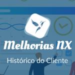Melhoria Nx – Histórico Clientes